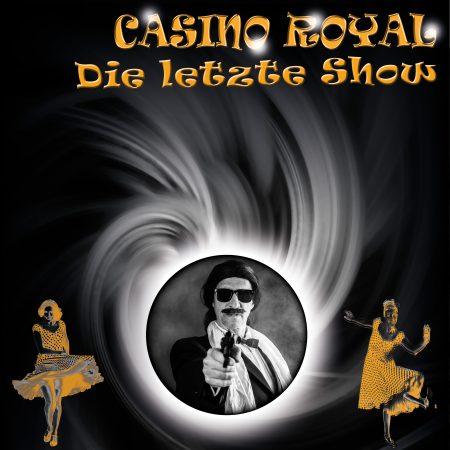 CASINO ROYAL - Die letzte Show