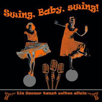 Swing, Baby, swing! oder Ein Gauner tanzt selten allein