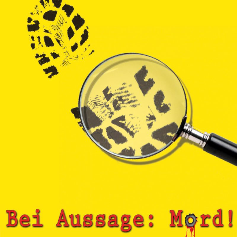 Bei Aussage: Mord!