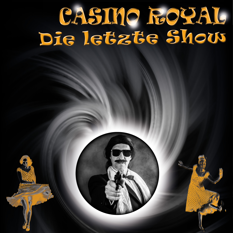 CASINO ROYAL – Die letzte Show